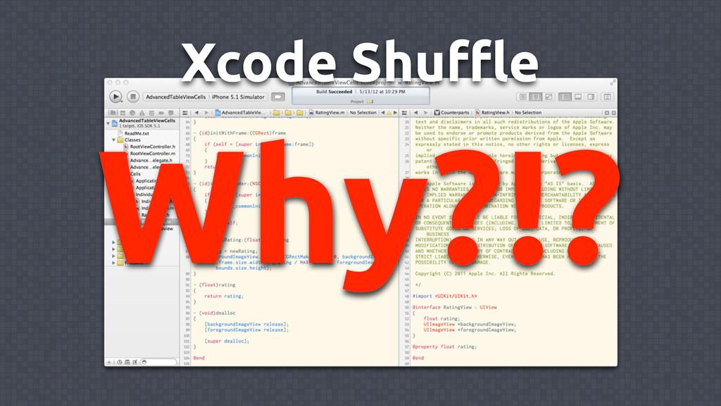 Xcode Shuffle Why?!?