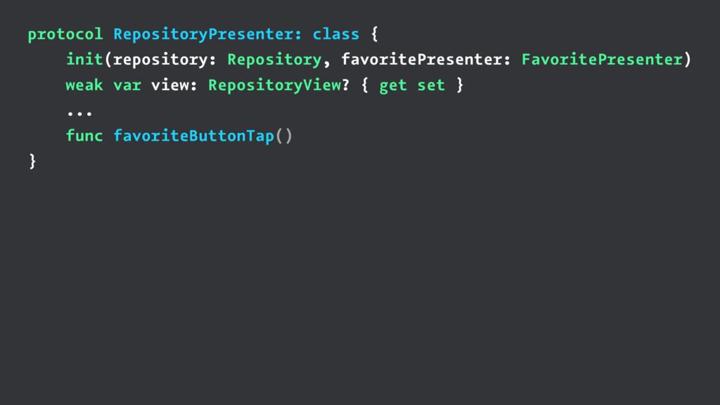 protocol RepositoryPresenter: class { init(repo...