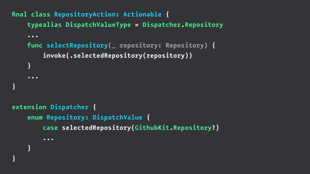 final class RepositoryAction: Actionable { typea...