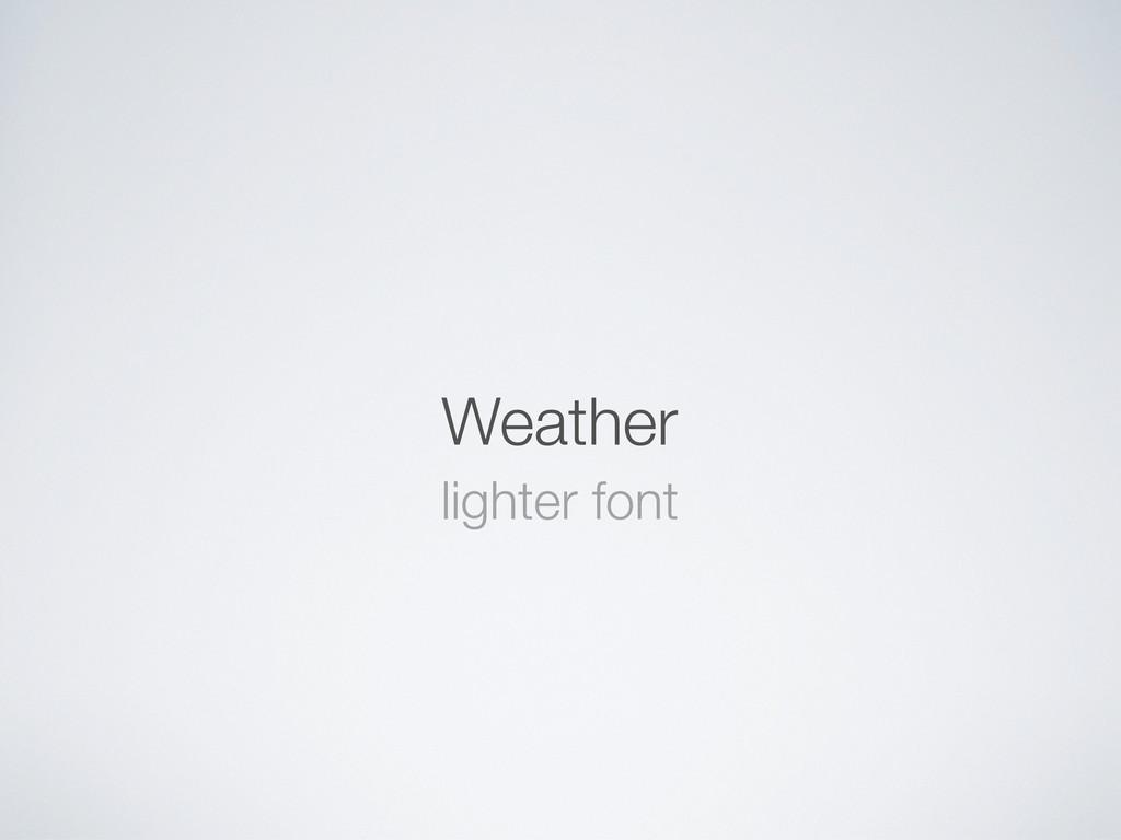 Weather lighter font