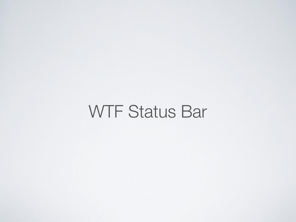 WTF Status Bar