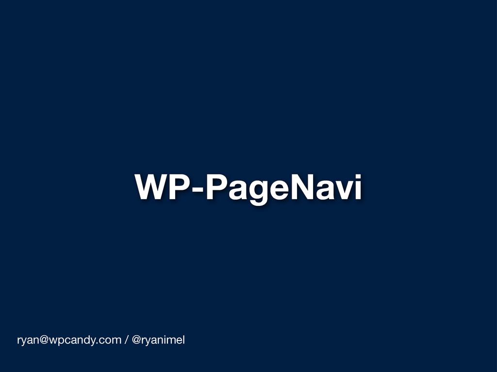 WP-PageNavi ryan@wpcandy.com / @ryanimel