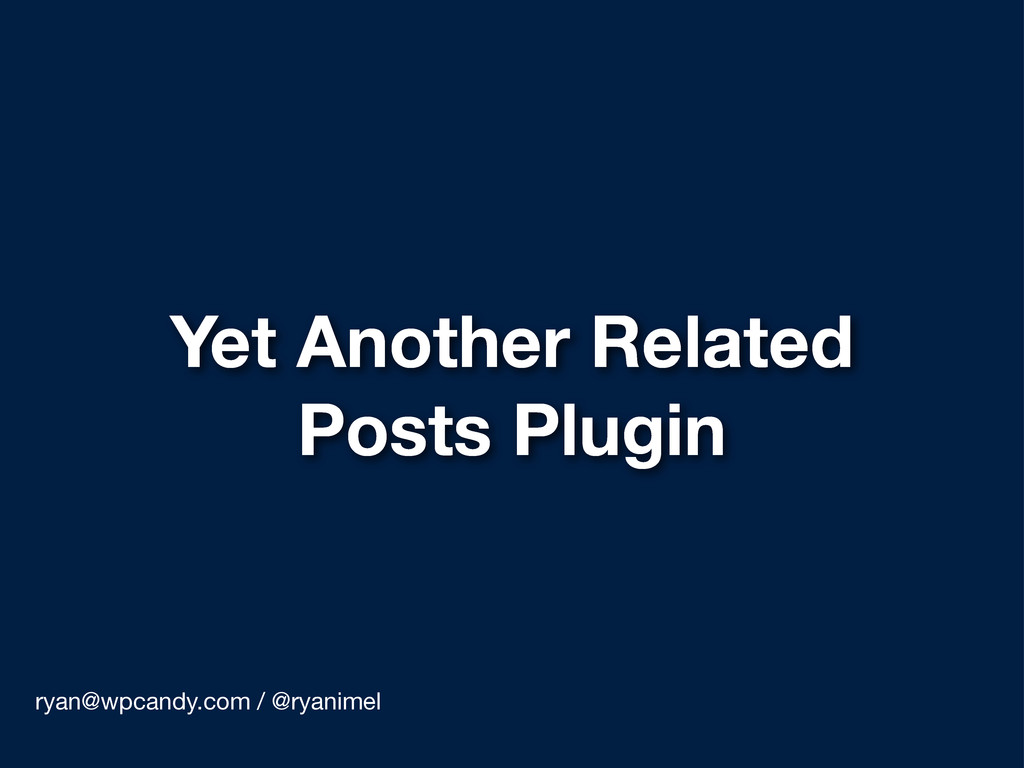 Yet Another Related Posts Plugin ryan@wpcandy.c...