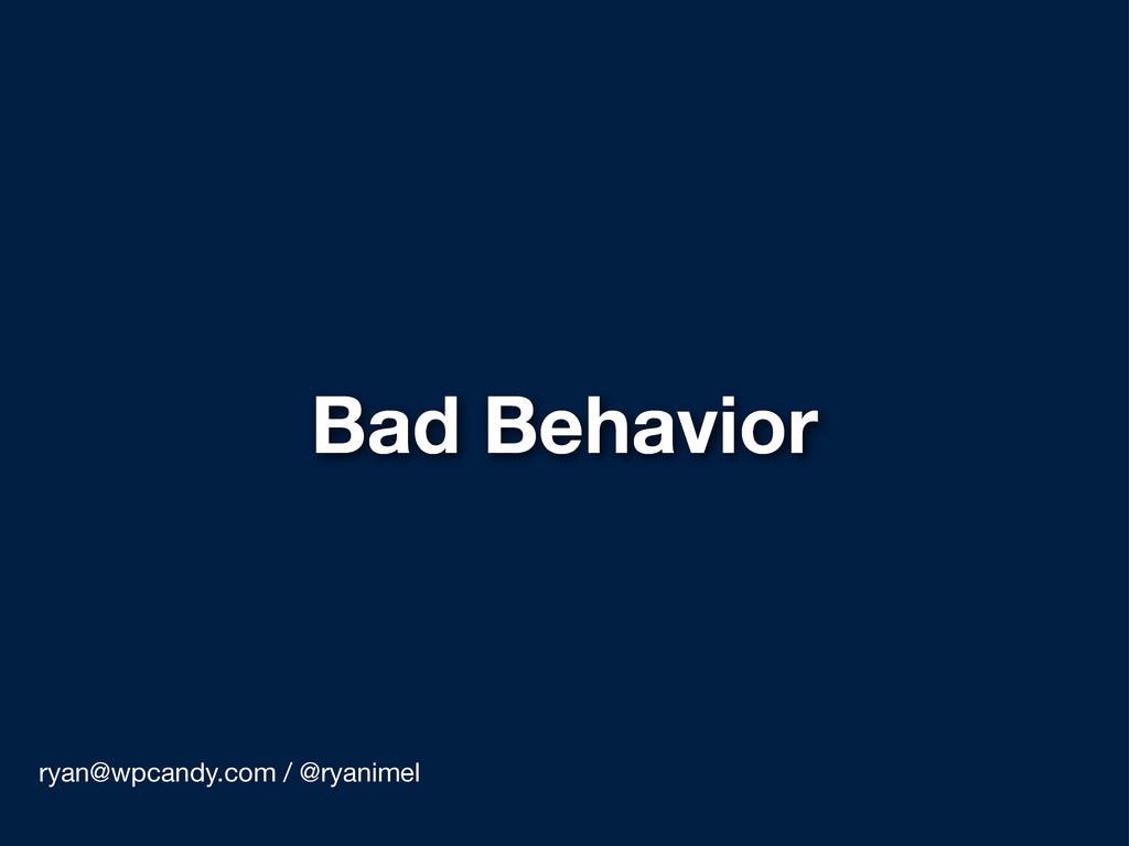 Bad Behavior ryan@wpcandy.com / @ryanimel