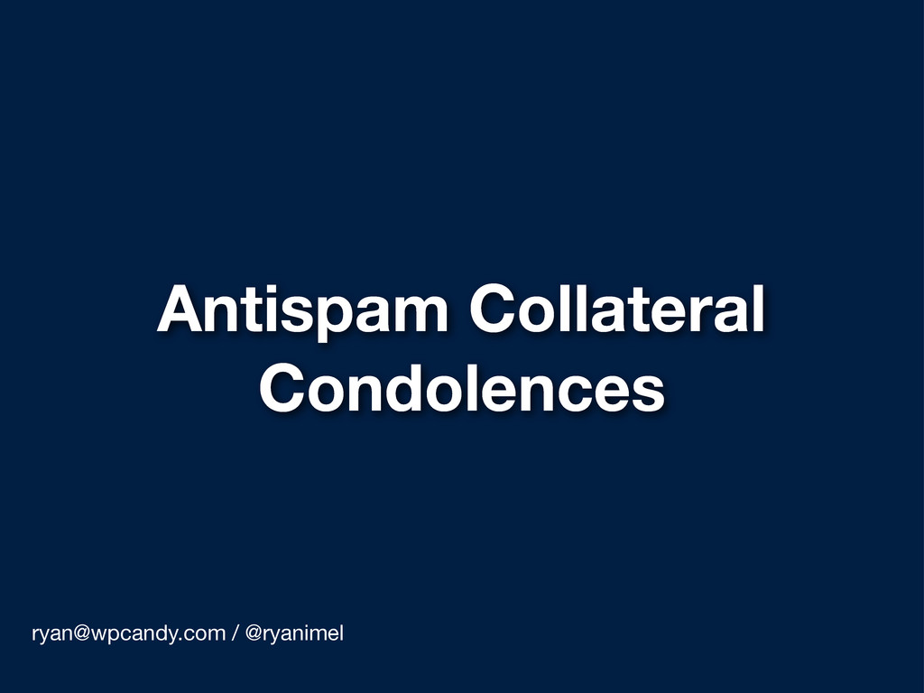 Antispam Collateral Condolences ryan@wpcandy.co...
