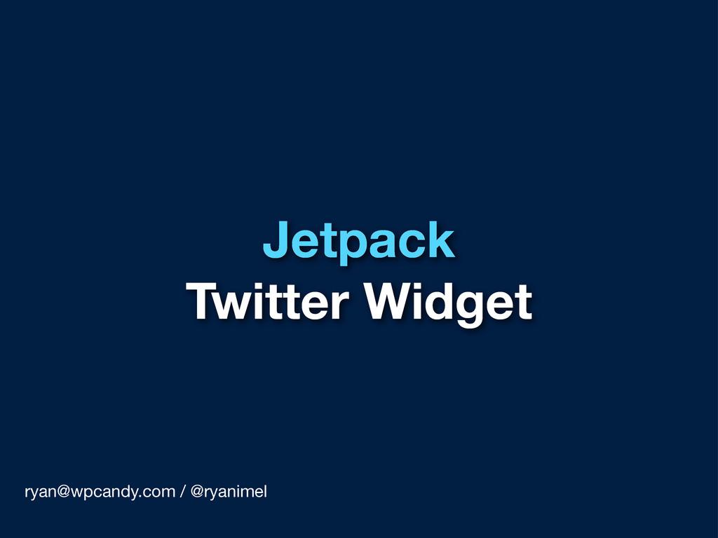 Jetpack Twitter Widget ryan@wpcandy.com / @ryan...