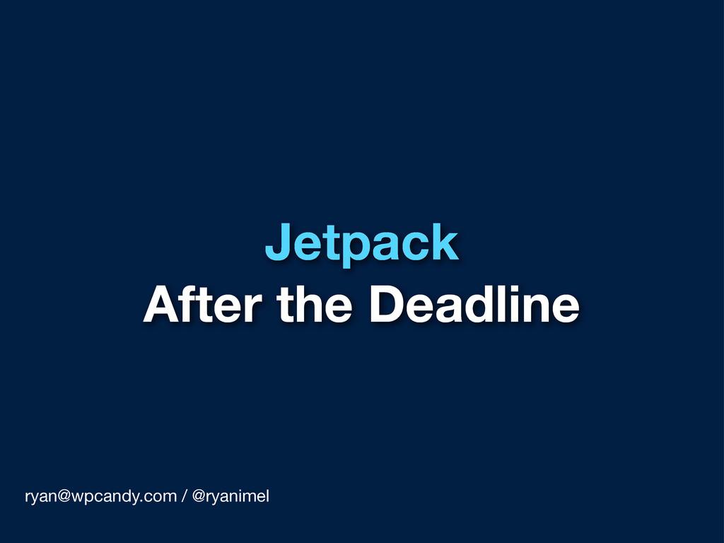 Jetpack After the Deadline ryan@wpcandy.com / @...