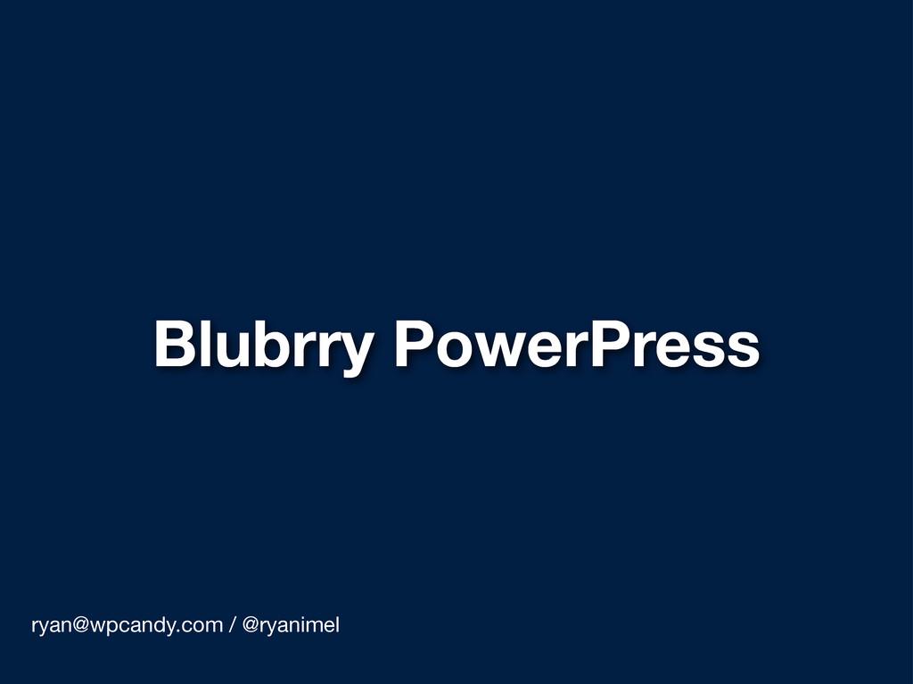 Blubrry PowerPress ryan@wpcandy.com / @ryanimel