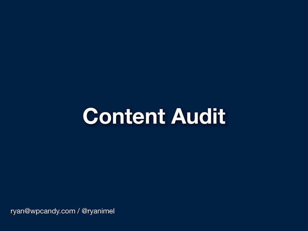 Content Audit ryan@wpcandy.com / @ryanimel