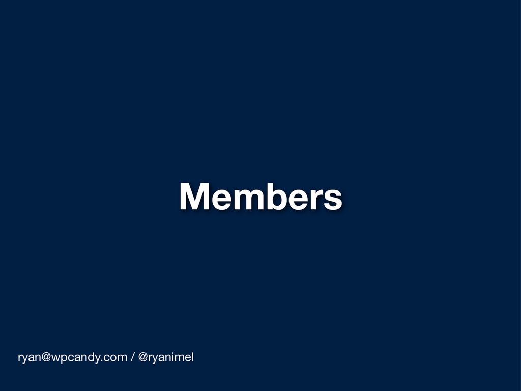 Members ryan@wpcandy.com / @ryanimel
