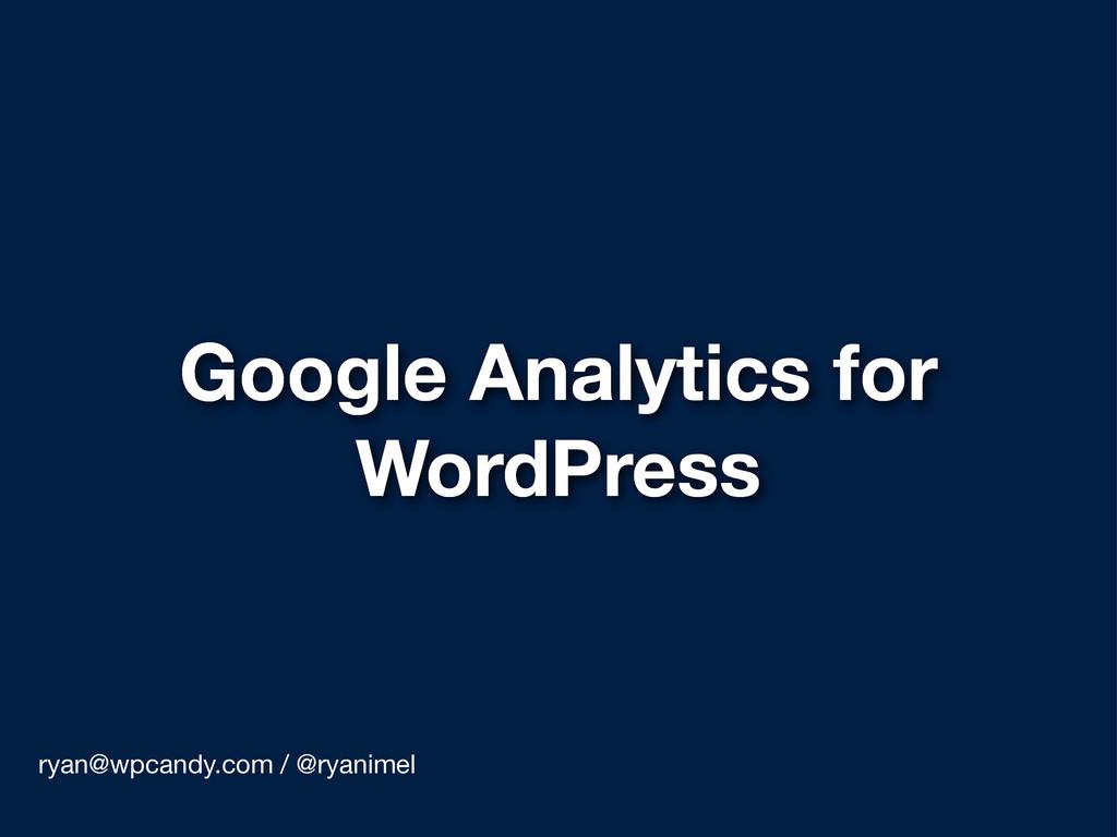 Google Analytics for WordPress ryan@wpcandy.com...