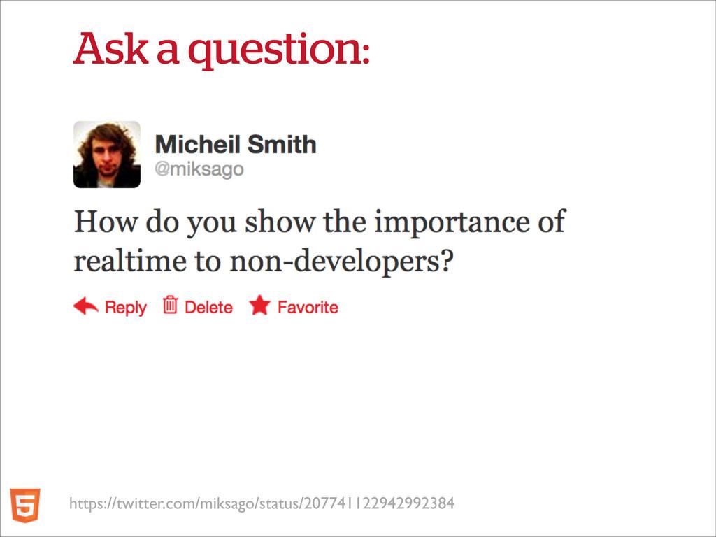 Ask a question: https://twitter.com/miksago/sta...