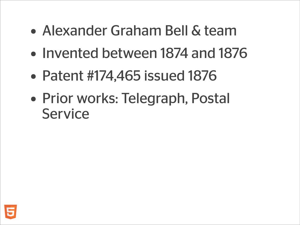 • Alexander Graham Bell & team • Invented betwe...