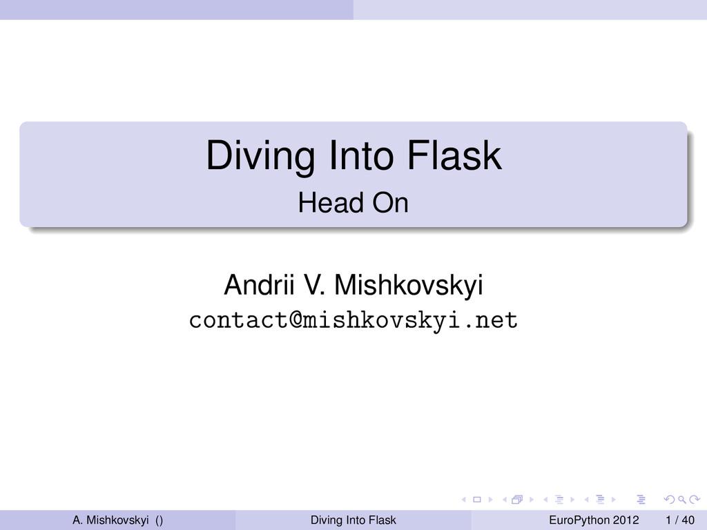 Diving Into Flask Head On Andrii V. Mishkovskyi...
