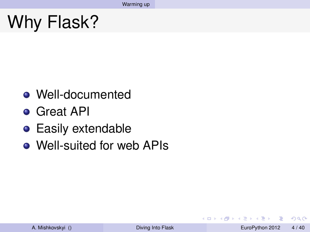 Warming up Why Flask? Well-documented Great API...