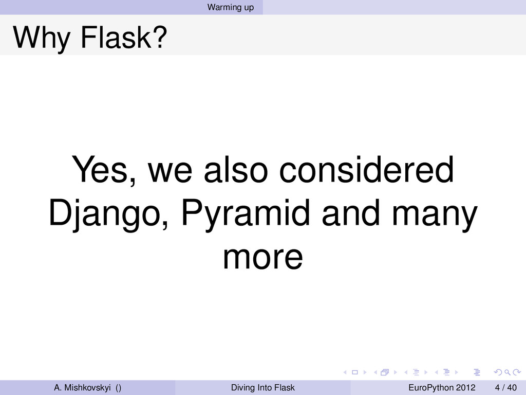 Warming up Why Flask? Yes, we also considered D...