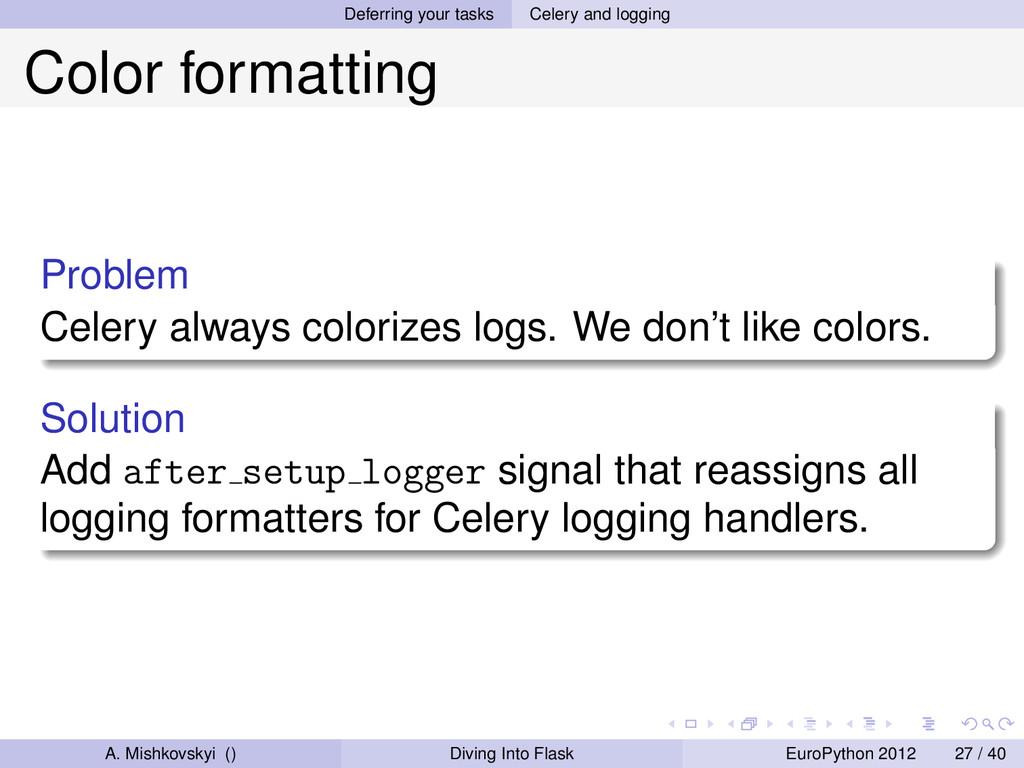Deferring your tasks Celery and logging Color f...