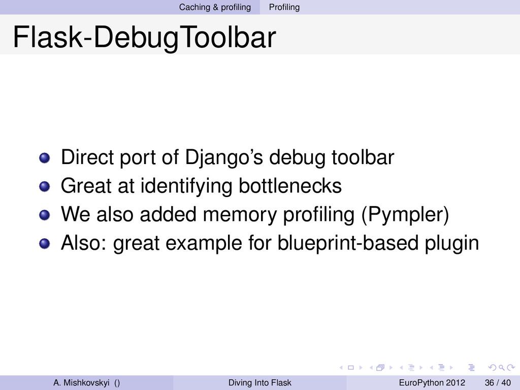 Caching & profiling Profiling Flask-DebugToolbar ...