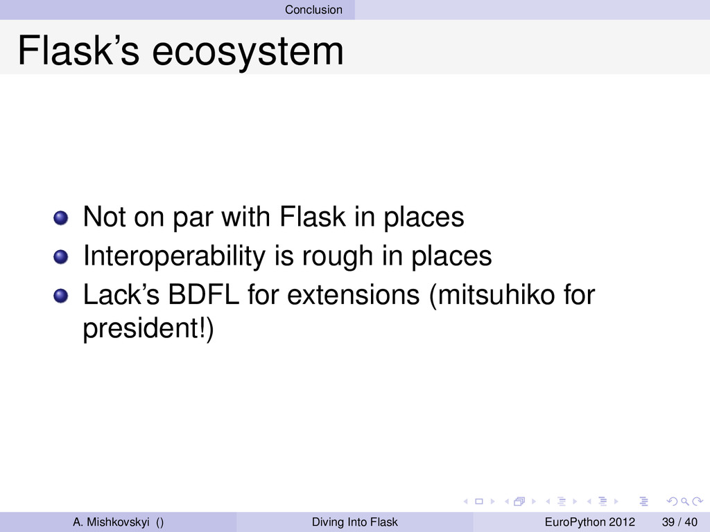 Conclusion Flask's ecosystem Not on par with Fl...