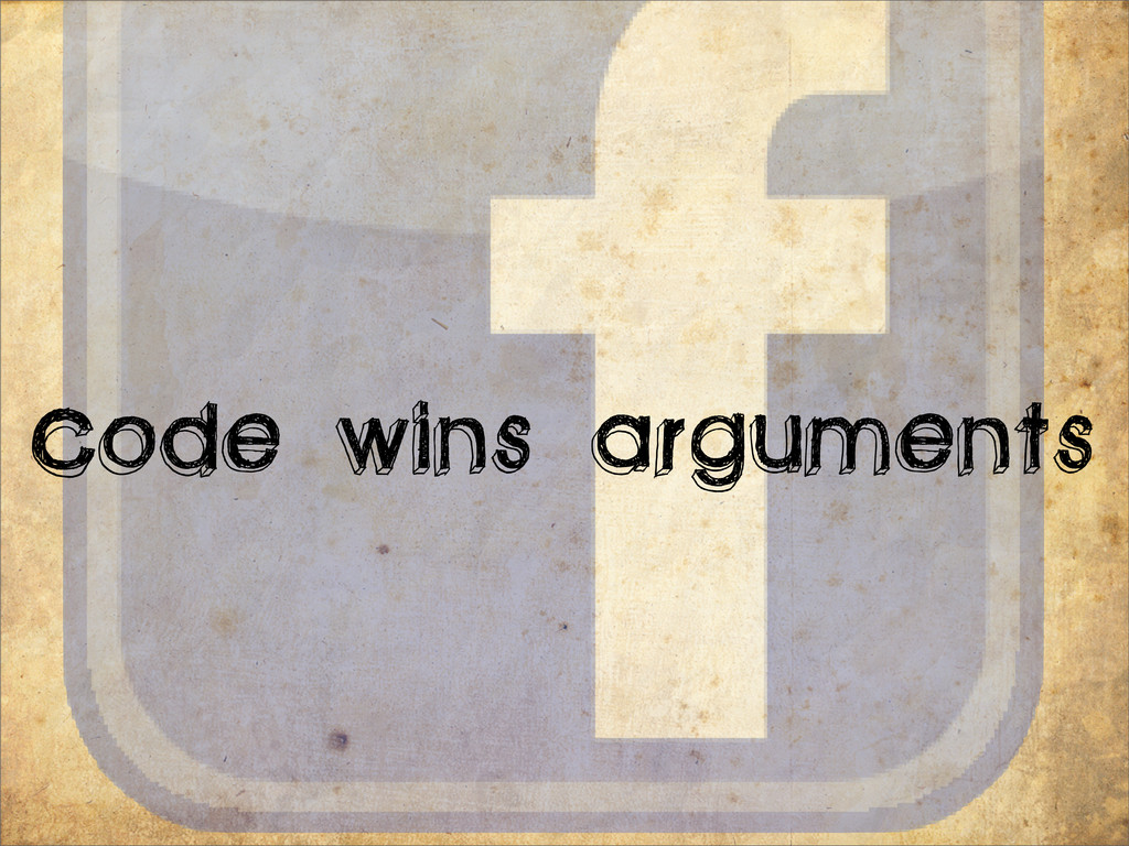 Code wins arguments