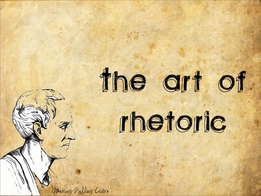 The art of rhetoric Marcus Tullius Cicero