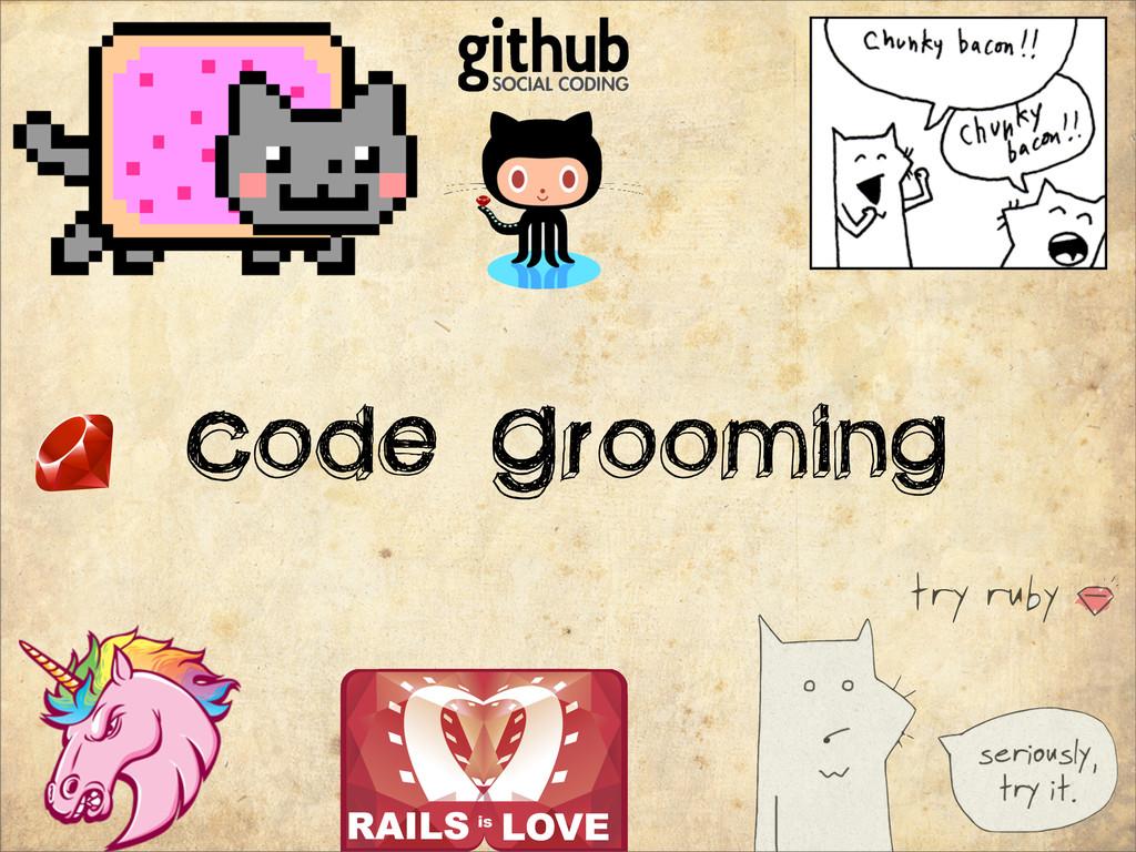 Code Grooming