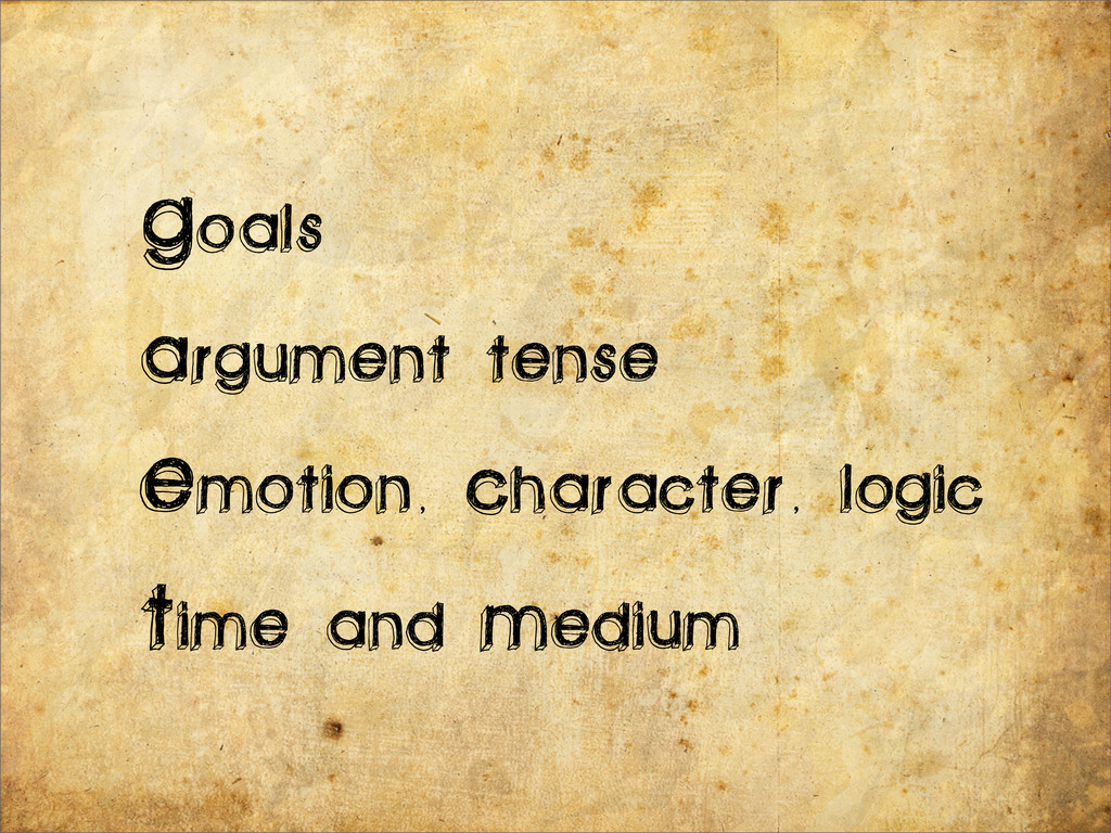 Goals argument tense Emotion, Character, logic ...