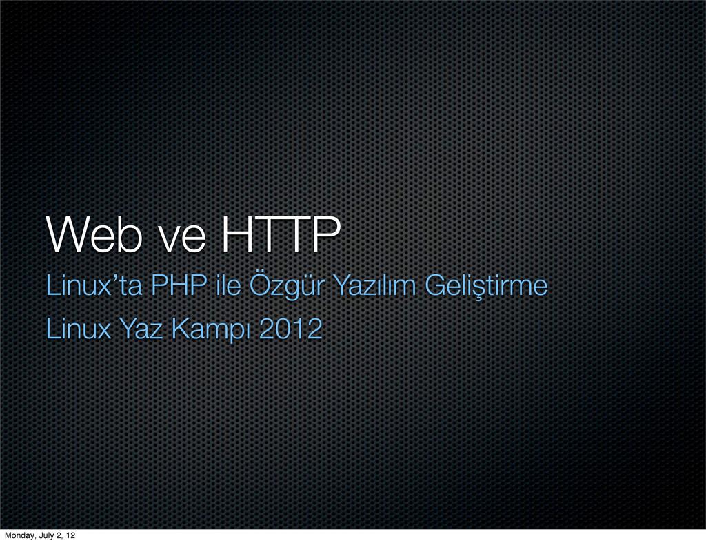 Web ve HTTP Linux'ta PHP ile Özgür Yazılım Geli...