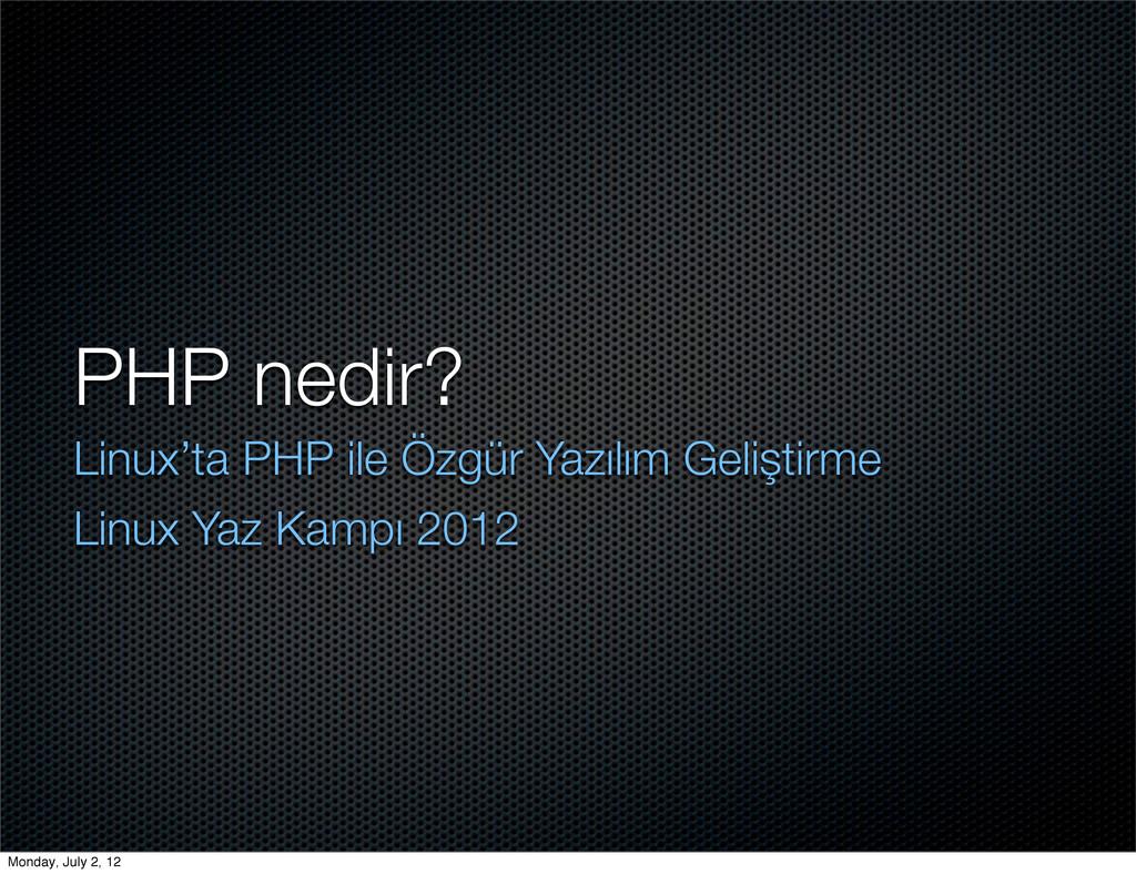 PHP nedir? Linux'ta PHP ile Özgür Yazılım Geliş...