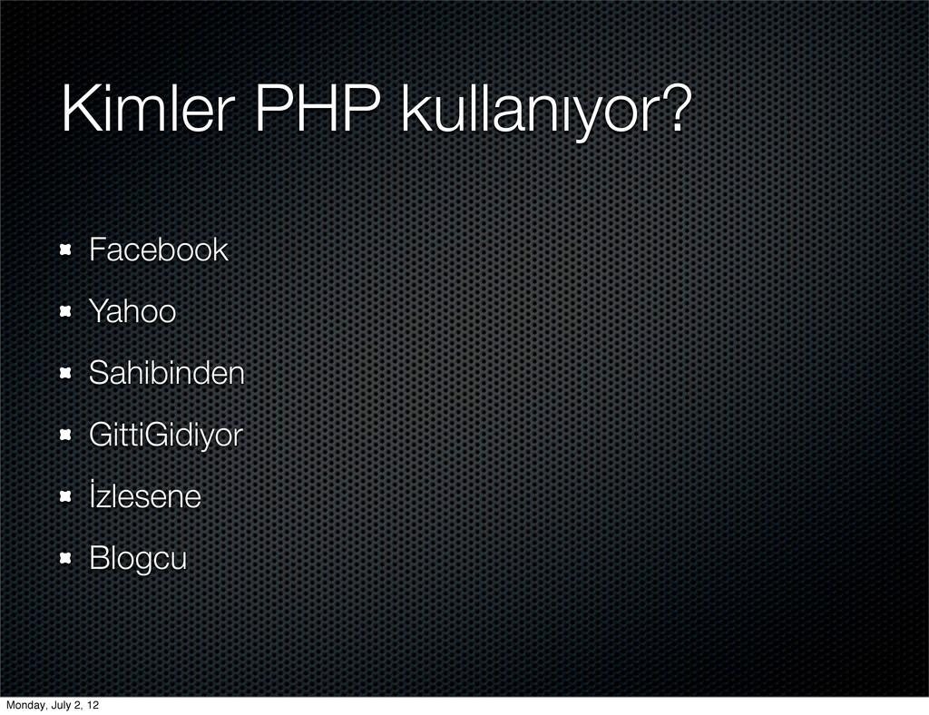 Kimler PHP kullanıyor? Facebook Yahoo Sahibinde...