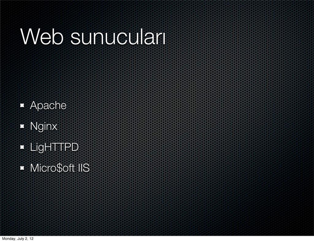 Web sunucuları Apache Nginx LigHTTPD Micro$oft ...