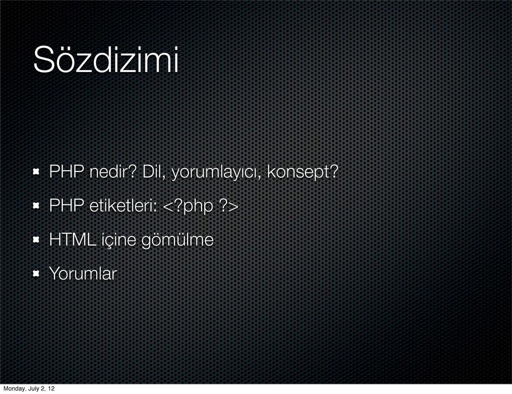 Sözdizimi PHP nedir? Dil, yorumlayıcı, konsept?...