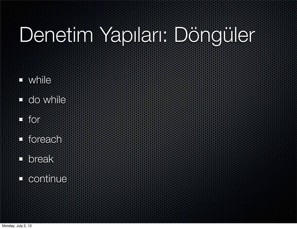 Denetim Yapıları: Döngüler while do while for f...