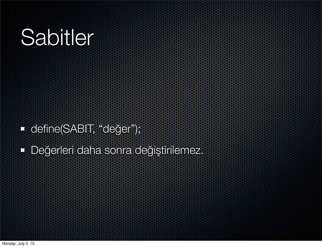 """Sabitler define(SABIT, """"değer""""); Değerleri daha ..."""