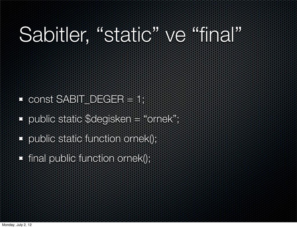 """Sabitler, """"static"""" ve """"final"""" const SABIT_DEGER ..."""