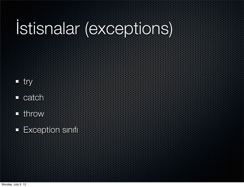 İstisnalar (exceptions) try catch throw Excepti...