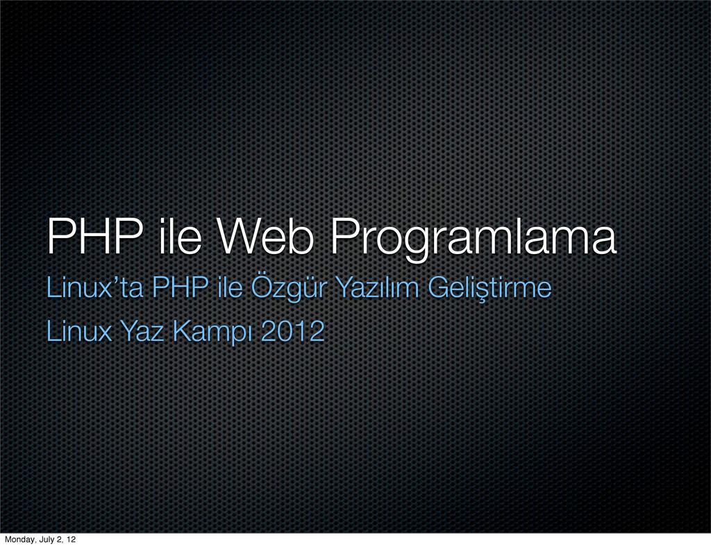 PHP ile Web Programlama Linux'ta PHP ile Özgür ...