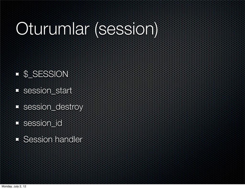 Oturumlar (session) $_SESSION session_start ses...