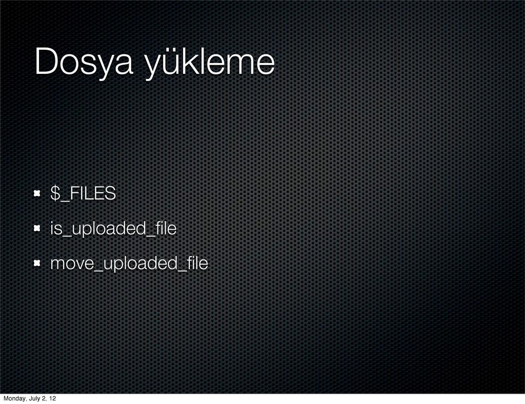 Dosya yükleme $_FILES is_uploaded_file move_uplo...