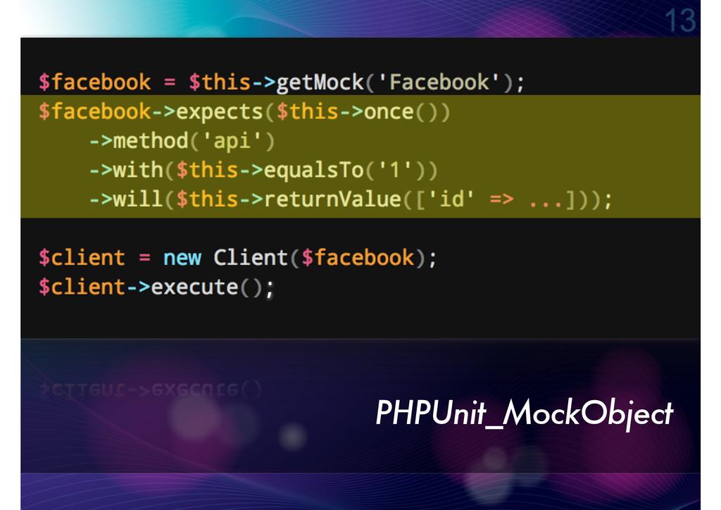 PHPUnit_MockObject 13 ;