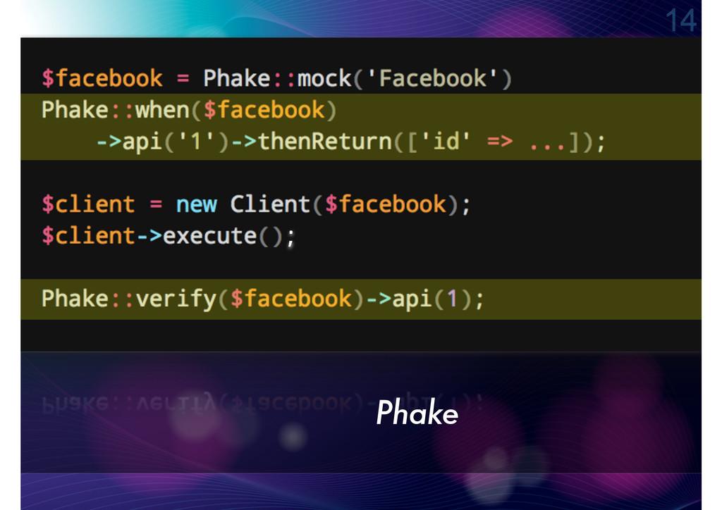 Phake 14 ;