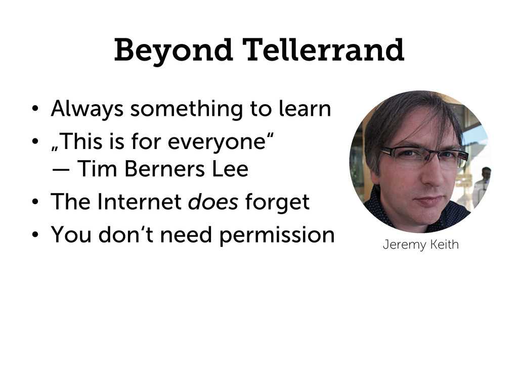 Beyond Tellerrand •  Always something to learn ...