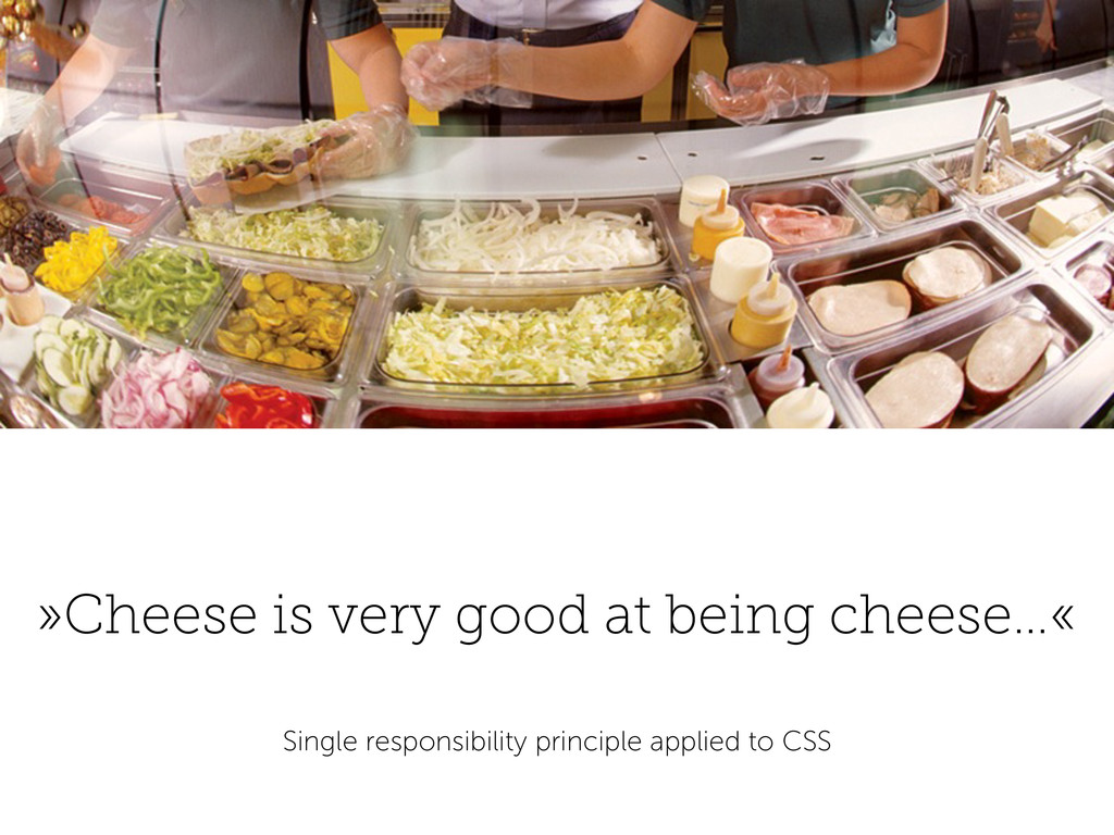 »Cheese is very good at being cheese…« Single r...