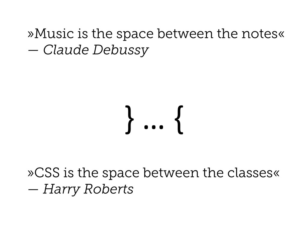 »Music is the space between the notes« — Claude...