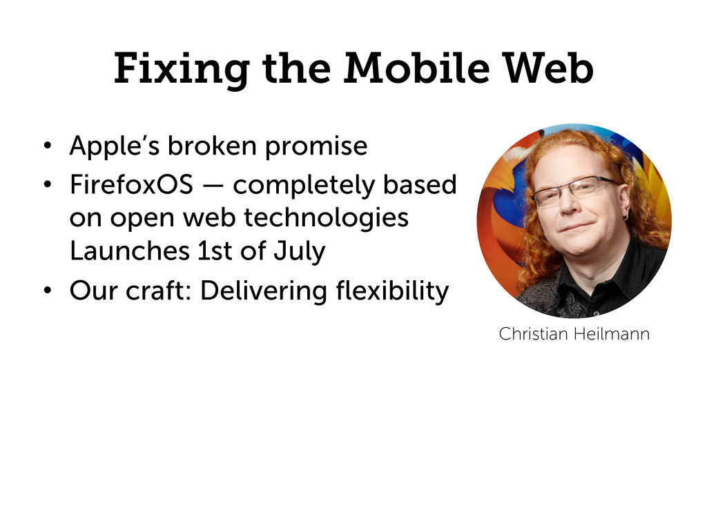 Fixing the Mobile Web •  Apple's broken promise...
