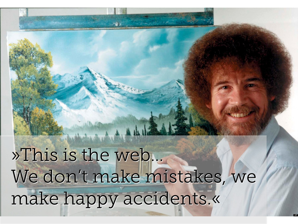 »This is the web… We don't make mistakes, we ma...