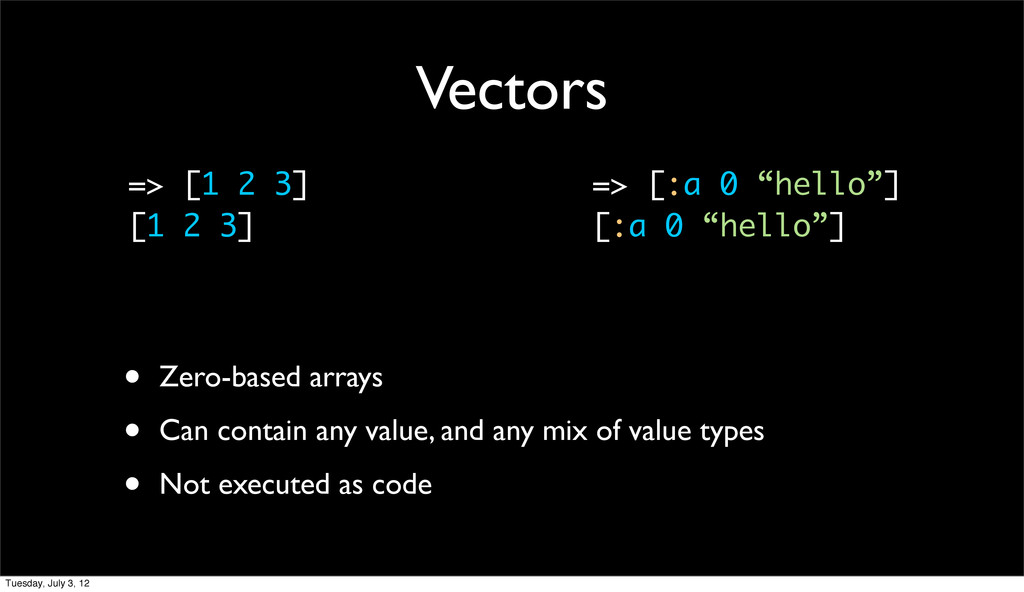 Vectors • Zero-based arrays • Can contain any v...