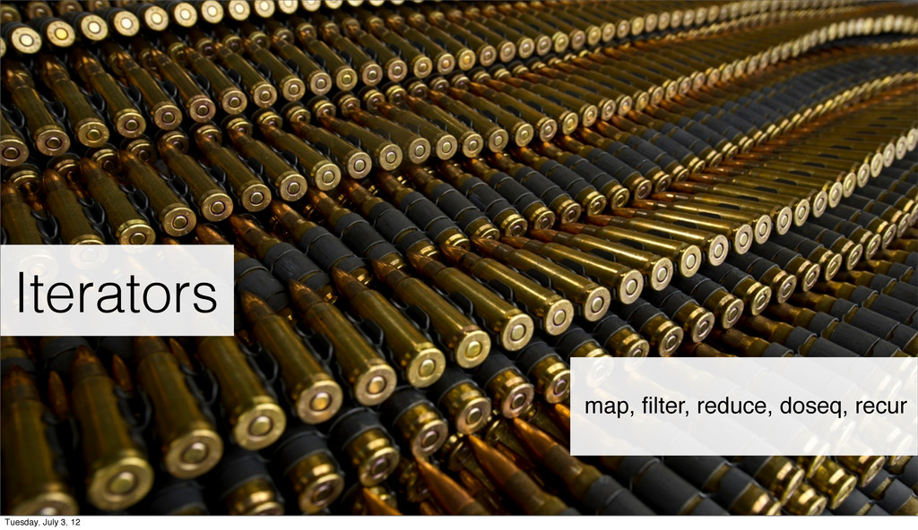 Iterators each, map, filter, reduce, recur map, ...