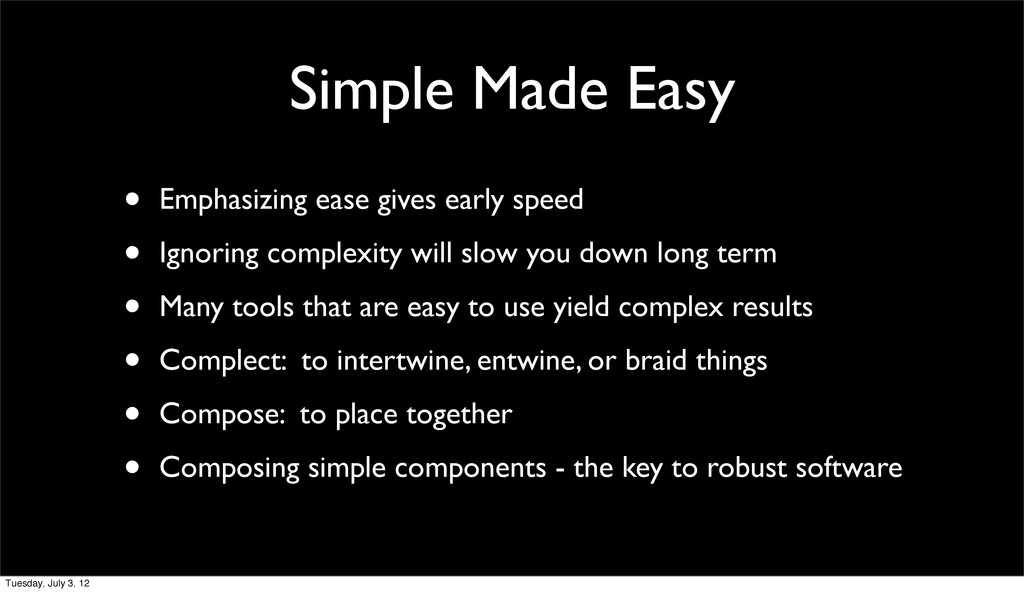 Simple Made Easy • Emphasizing ease gives early...