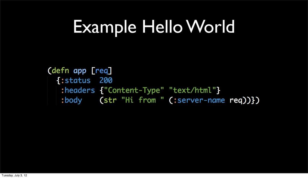 Example Hello World Tuesday, July 3, 12